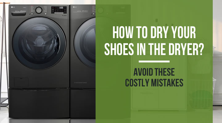 How to dry your shoes in the dryer